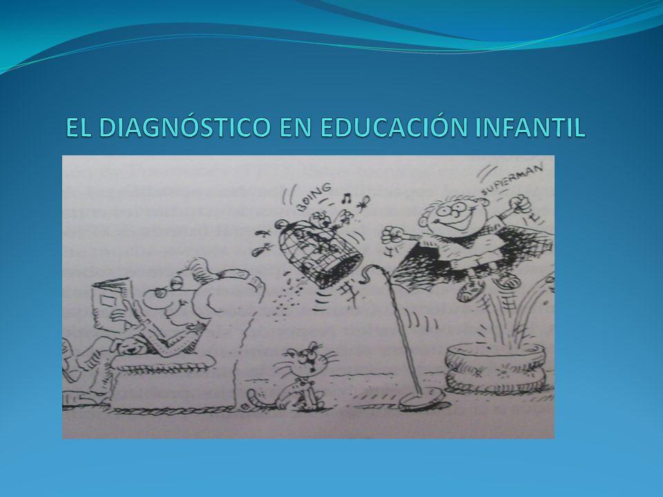 EL DIAGNÓSTICO EN EDUCACIÓN INFANTIL