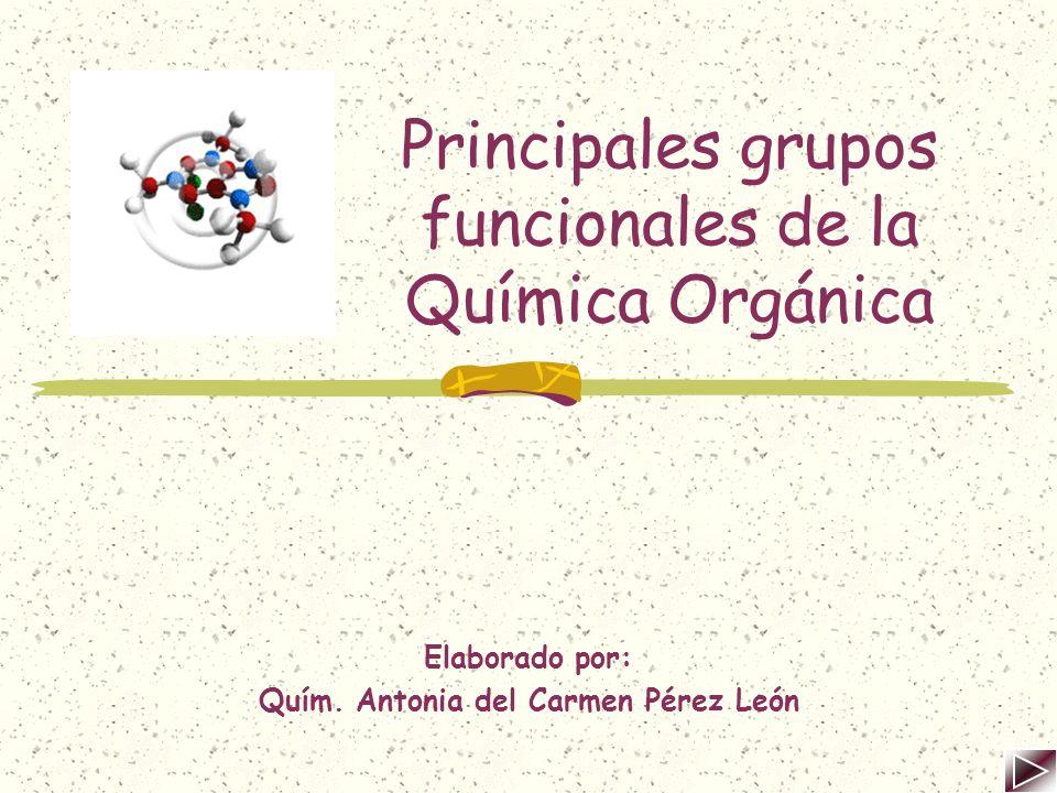 Principales grupos funcionales de la Química Orgánica