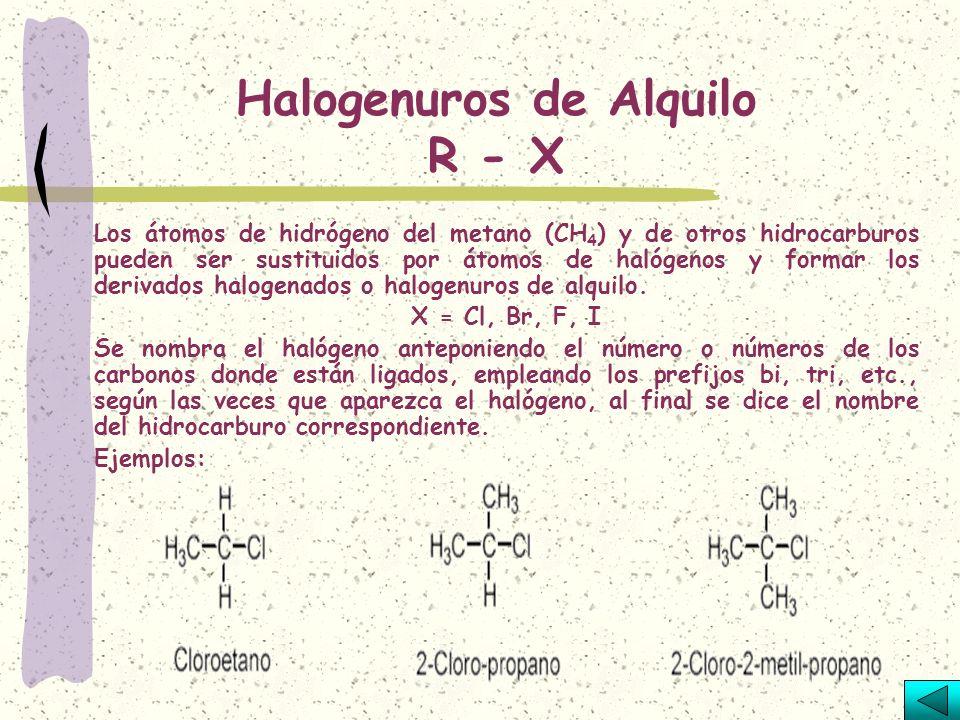 Halogenuros de Alquilo R - X