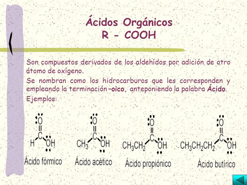 Ácidos Orgánicos R - COOH