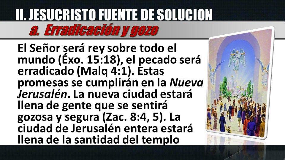 II. JESUCRISTO FUENTE DE SOLUCION a. Erradicación y gozo