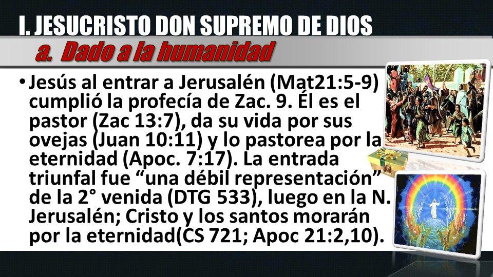 I. JESUCRISTO DON SUPREMO DE DIOS a. Dado a la humanidad