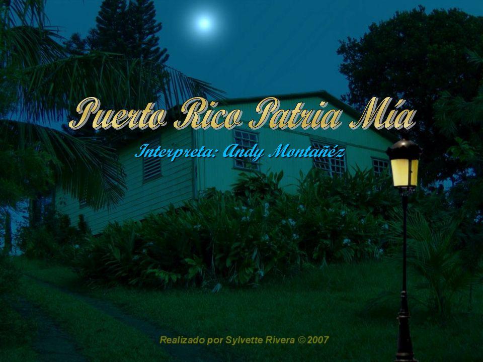 Puerto Rico Patria Mía Interpreta: Andy Montañéz
