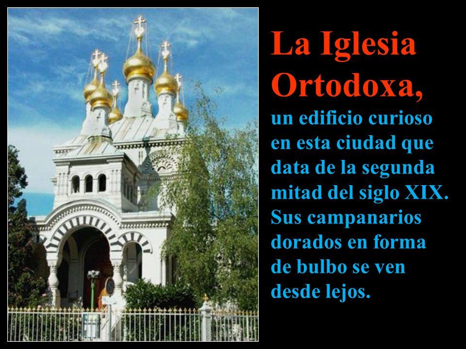 La Iglesia Ortodoxa, un edificio curioso en esta ciudad que data de la segunda mitad del siglo XIX.