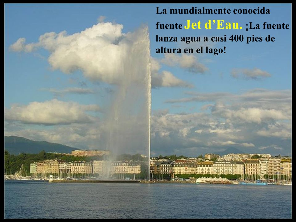 La mundialmente conocida fuente Jet d'Eau