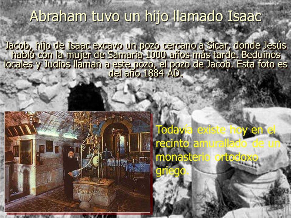 Abraham tuvo un hijo llamado Isaac