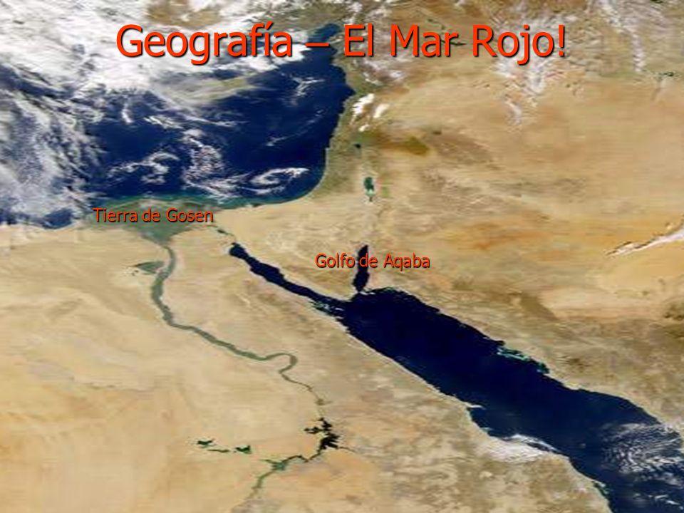Geografía – El Mar Rojo! Tierra de Gosen Golfo de Aqaba