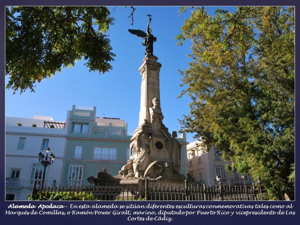 Alameda Apodaca – En esta alameda se sitúan diferentes esculturas conmemorativas tales como al Marqués de Comillas, o Ramón Power Giralt, marino, diputado por Puerto Rico y vicepresidente de Las Cortes de Cádiz.