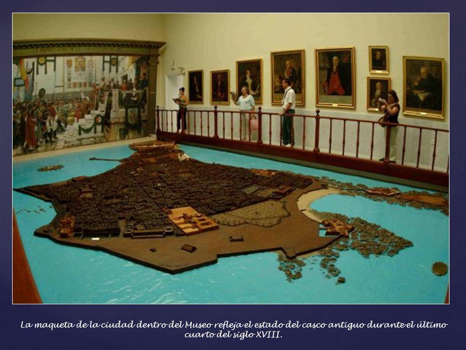 La maqueta de la ciudad dentro del Museo refleja el estado del casco antiguo durante el último cuarto del siglo XVIII.