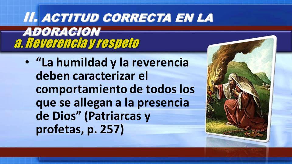 II. ACTITUD CORRECTA EN LA ADORACION
