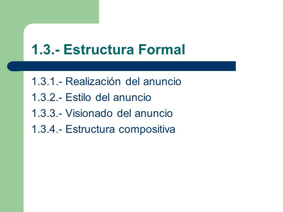 1.3.- Estructura Formal 1.3.1.- Realización del anuncio