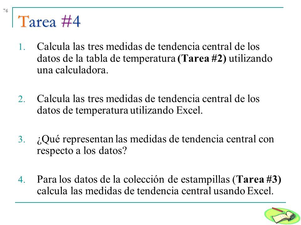 Tarea #4 Calcula las tres medidas de tendencia central de los datos de la tabla de temperatura (Tarea #2) utilizando una calculadora.