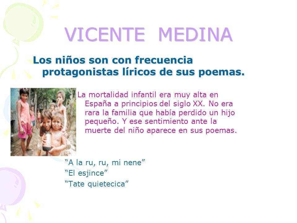 VICENTE MEDINA Los niños son con frecuencia protagonistas líricos de sus poemas.
