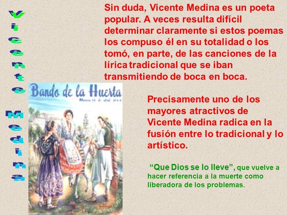 Sin duda, Vicente Medina es un poeta popular