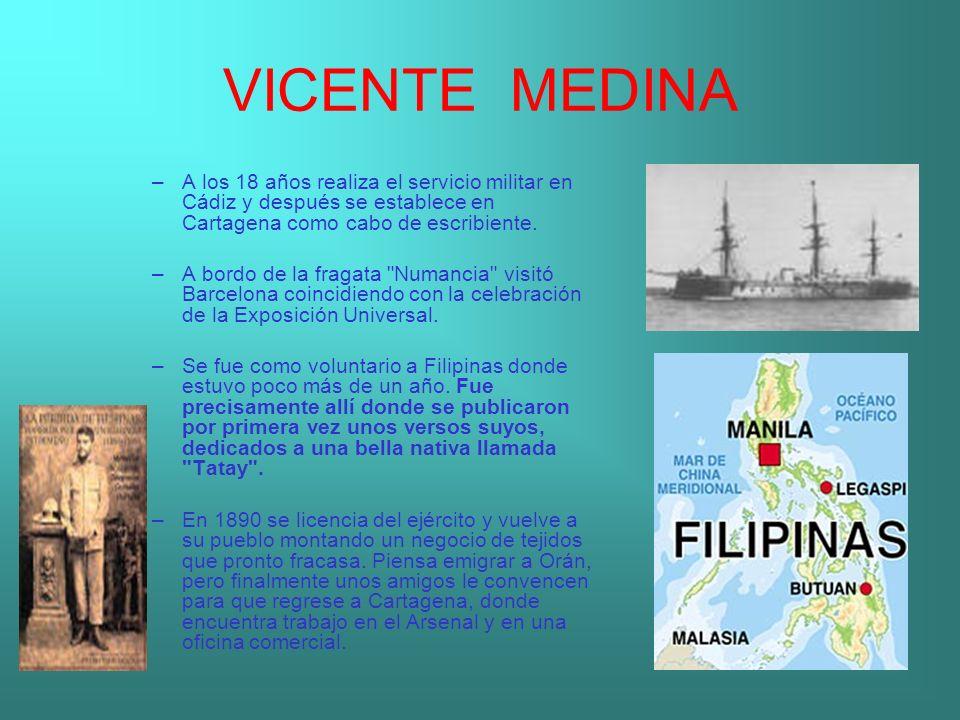 VICENTE MEDINA A los 18 años realiza el servicio militar en Cádiz y después se establece en Cartagena como cabo de escribiente.