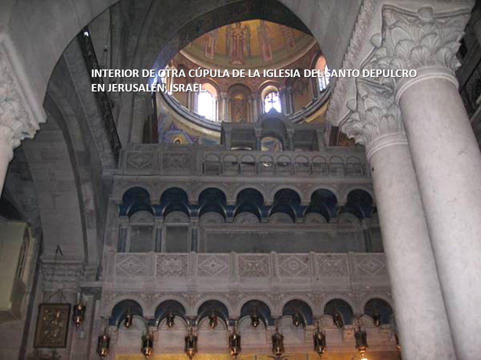 INTERIOR DE OTRA CÚPULA DE LA IGLESIA DEL SANTO DEPULCRO