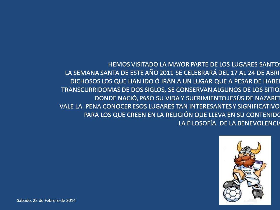 HEMOS VISITADO LA MAYOR PARTE DE LOS LUGARES SANTOS.