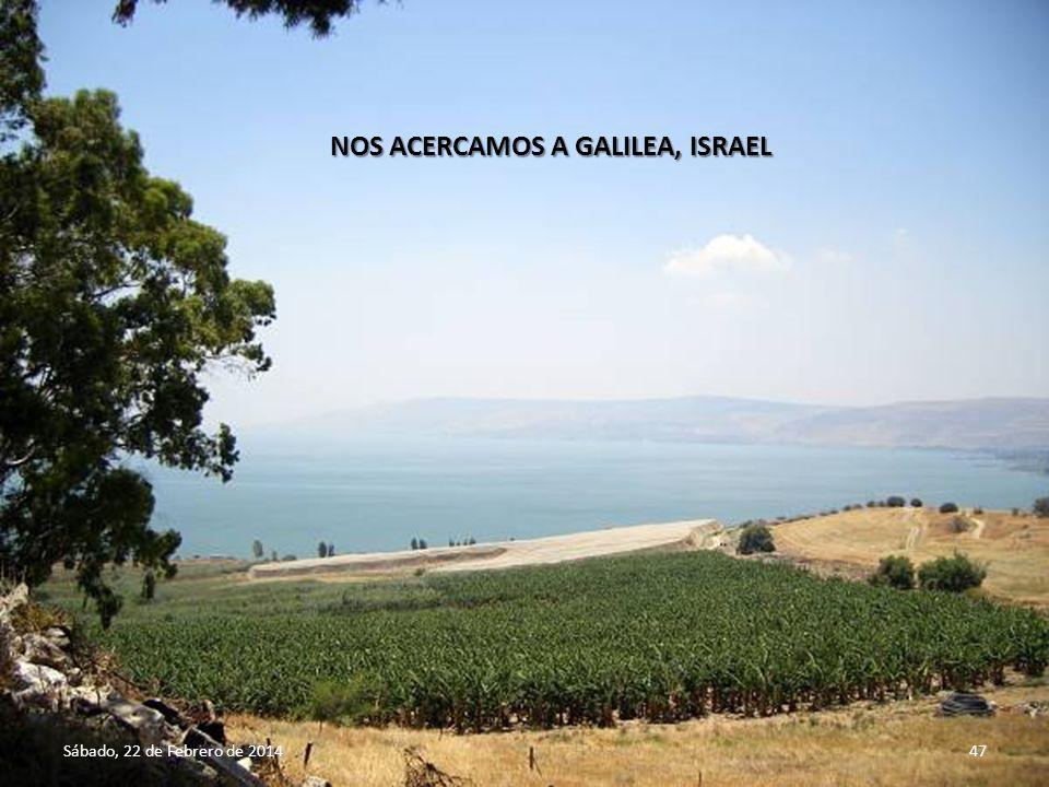 NOS ACERCAMOS A GALILEA, ISRAEL