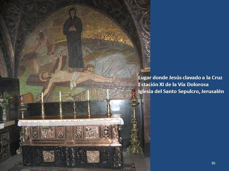 Lugar donde Jesús clavado a la Cruz Estación XI de la Vía Dolorosa