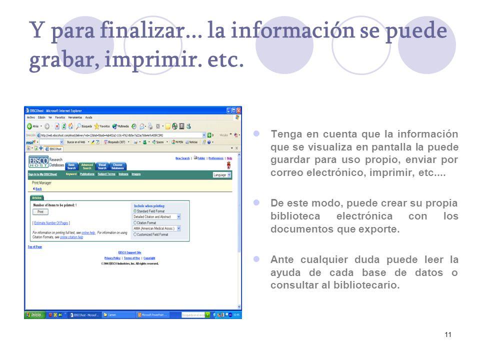 Y para finalizar... la información se puede grabar, imprimir. etc.