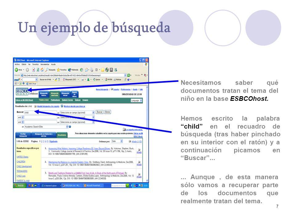 Un ejemplo de búsqueda Necesitamos saber qué documentos tratan el tema del niño en la base ESBCOhost.