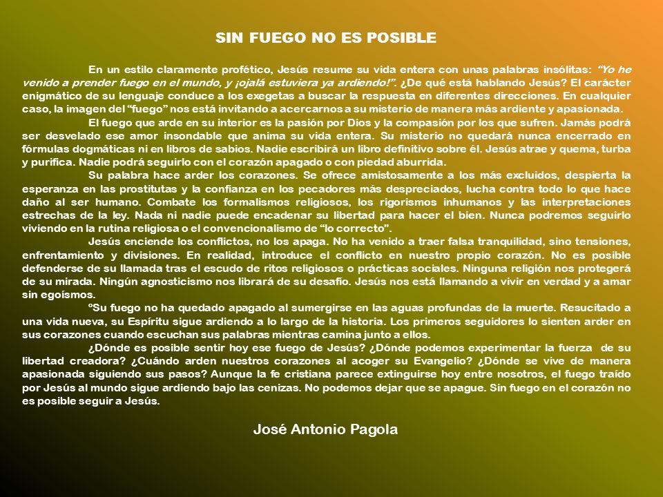 SIN FUEGO NO ES POSIBLE José Antonio Pagola