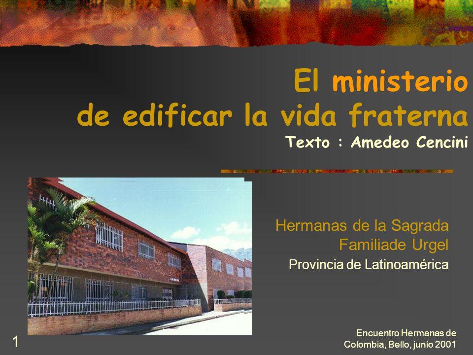 El ministerio de edificar la vida fraterna Texto : Amedeo Cencini