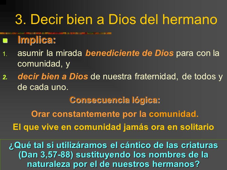 3. Decir bien a Dios del hermano