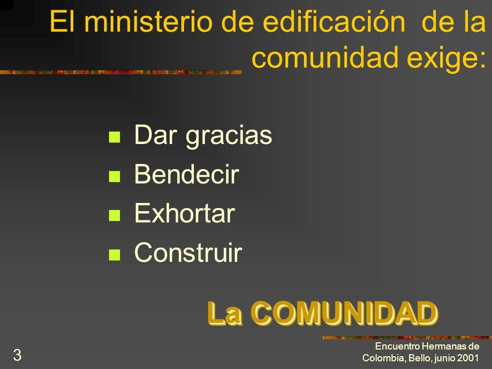 El ministerio de edificación de la comunidad exige:
