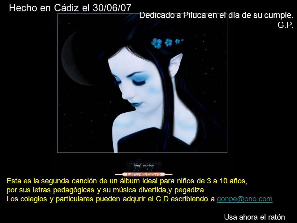 Hecho en Cádiz el 30/06/07 Dedicado a Piluca en el día de su cumple.