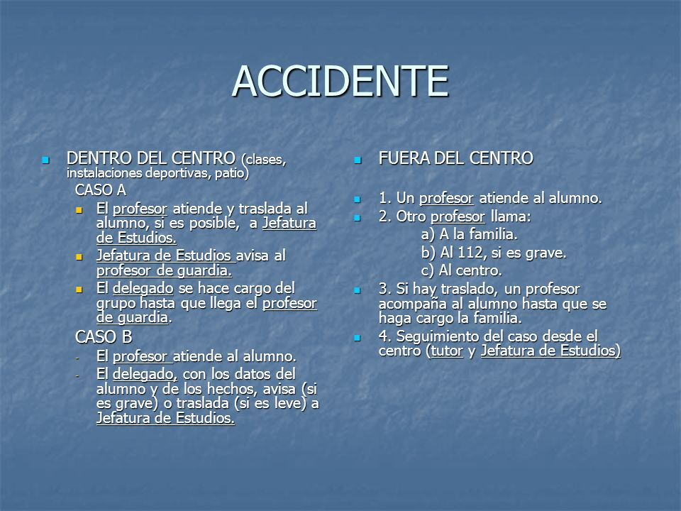 ACCIDENTE DENTRO DEL CENTRO (clases, instalaciones deportivas, patio)