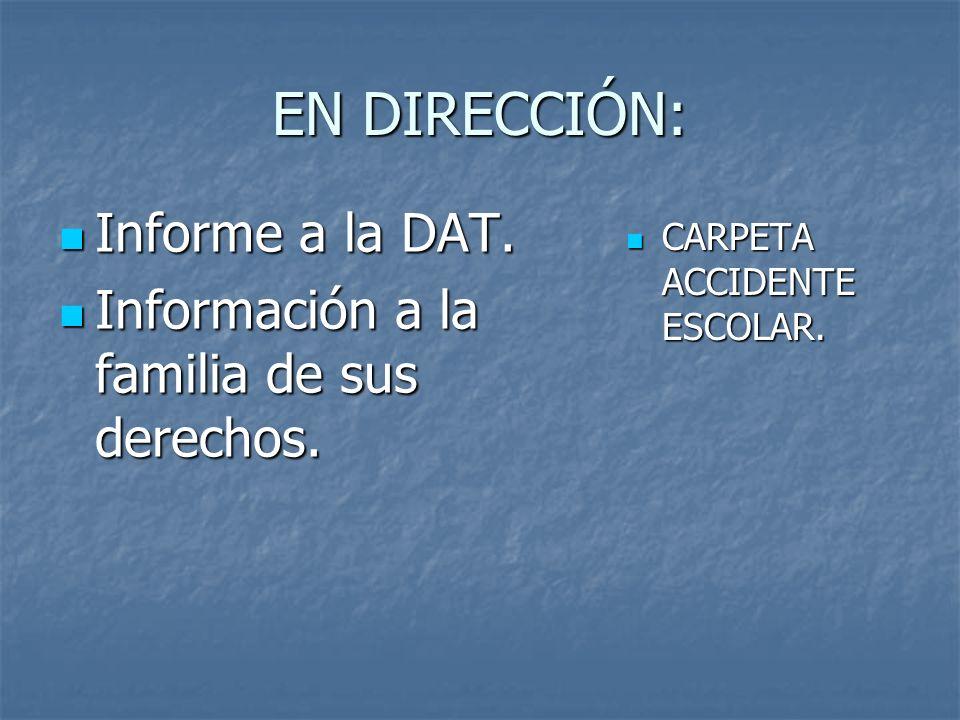 EN DIRECCIÓN: Informe a la DAT.