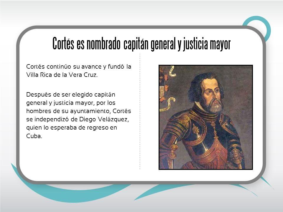 Cortés es nombrado capitán general y justicia mayor