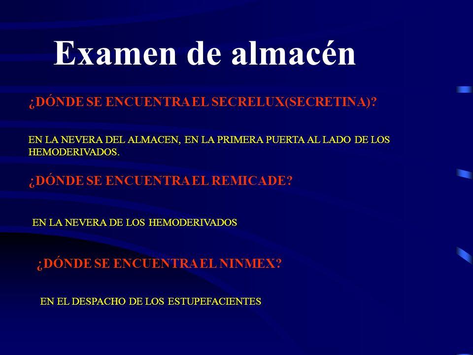 Examen de almacén ¿DÓNDE SE ENCUENTRA EL SECRELUX(SECRETINA)