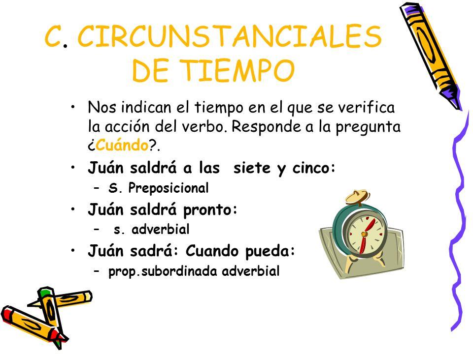 C. CIRCUNSTANCIALES DE TIEMPO