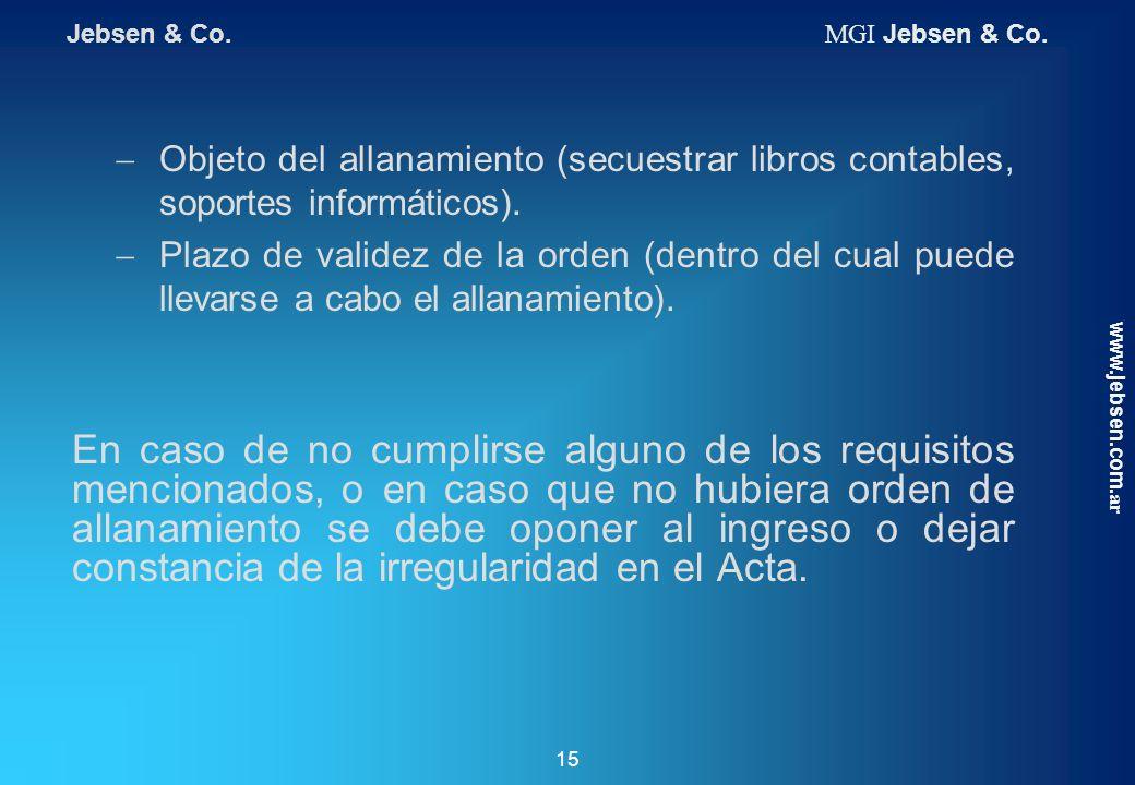 Jebsen & Co. MGI Jebsen & Co. Objeto del allanamiento (secuestrar libros contables, soportes informáticos).
