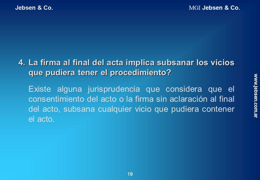 Jebsen & Co. MGI Jebsen & Co. 4. La firma al final del acta implica subsanar los vicios que pudiera tener el procedimiento