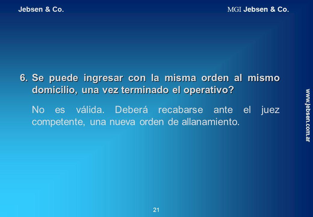 Jebsen & Co. MGI Jebsen & Co. 6. Se puede ingresar con la misma orden al mismo domicilio, una vez terminado el operativo