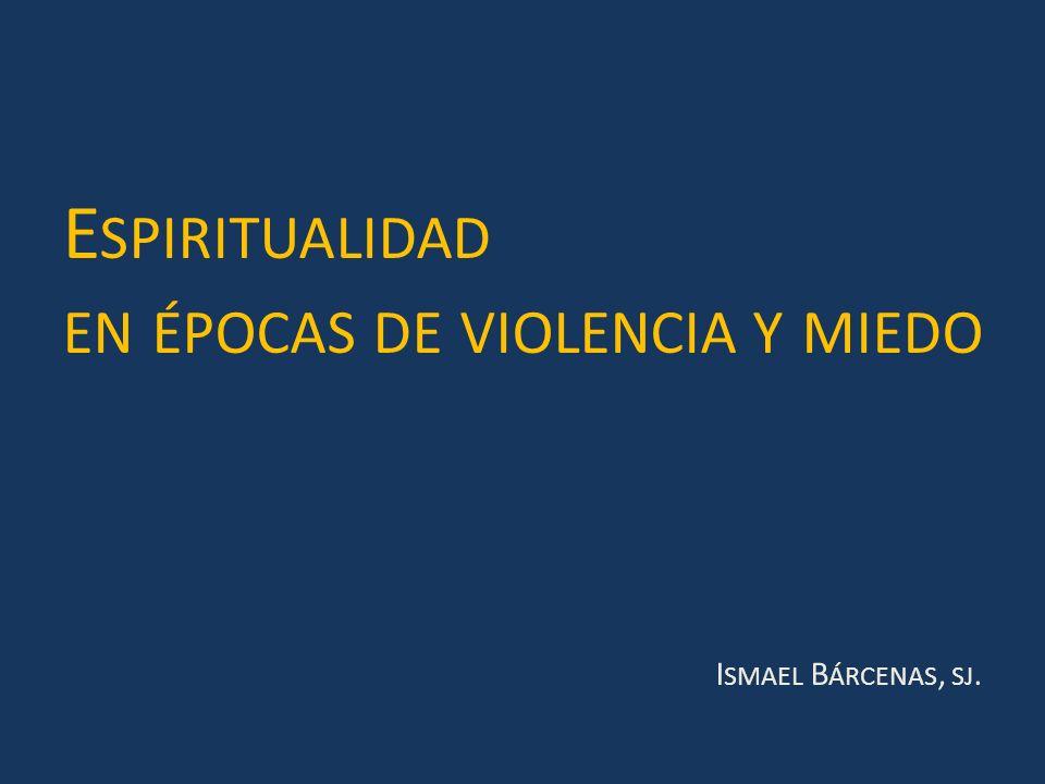 en épocas de violencia y miedo