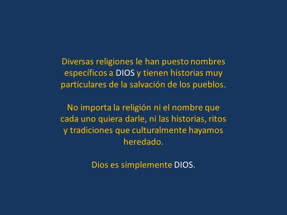 Dios es simplemente DIOS.