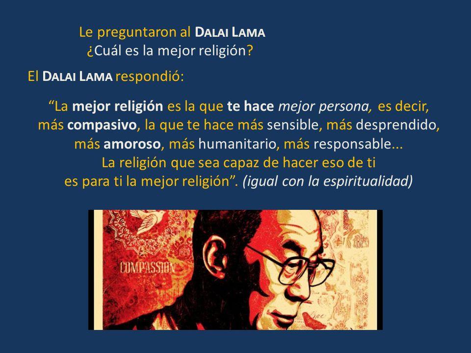 Le preguntaron al Dalai Lama ¿Cuál es la mejor religión