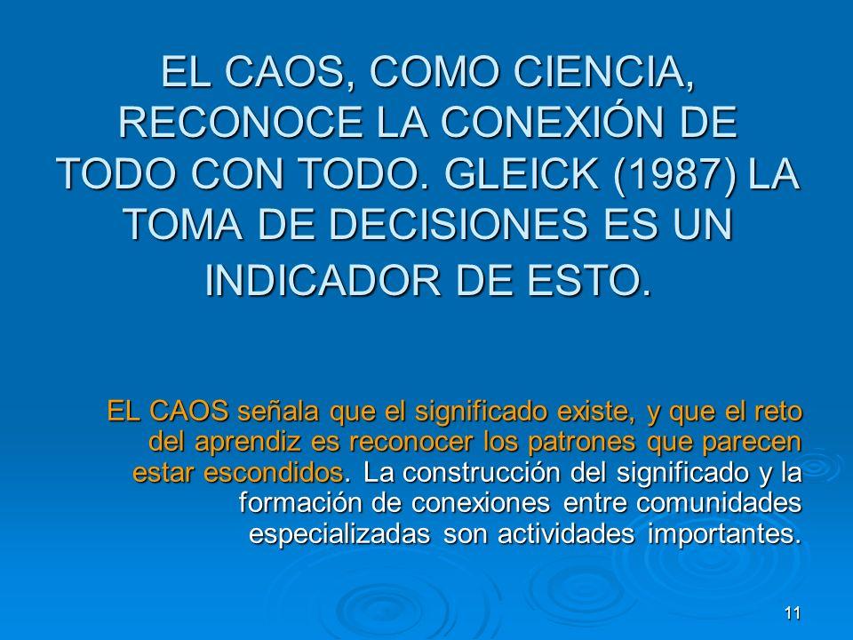 EL CAOS, COMO CIENCIA, RECONOCE LA CONEXIÓN DE TODO CON TODO
