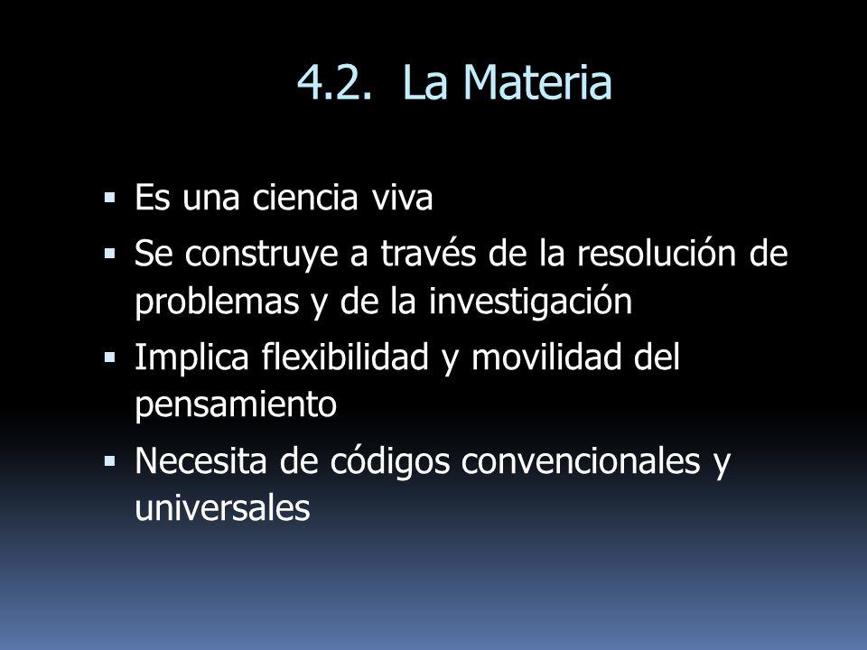 4.2. La Materia Es una ciencia viva