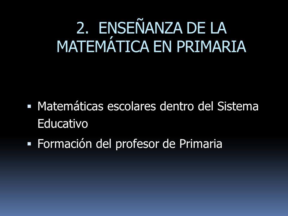 2. ENSEÑANZA DE LA MATEMÁTICA EN PRIMARIA