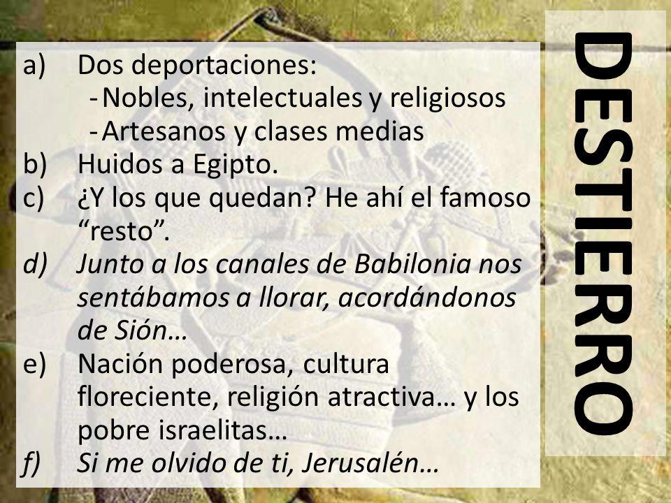 DESTIERRO Dos deportaciones: Nobles, intelectuales y religiosos