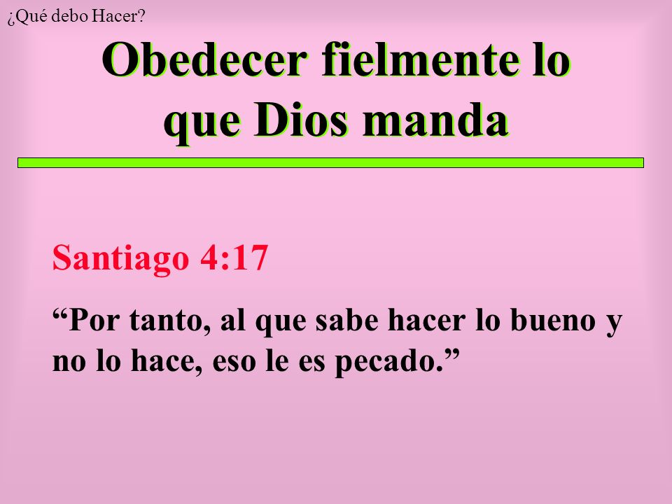 Obedecer fielmente lo que Dios manda
