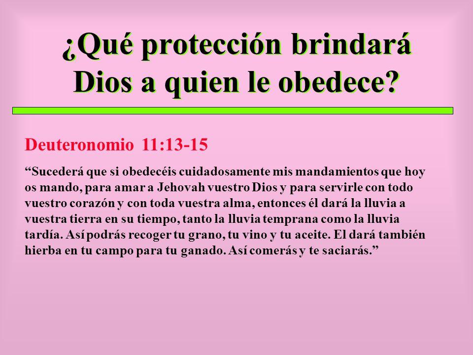 ¿Qué protección brindará Dios a quien le obedece