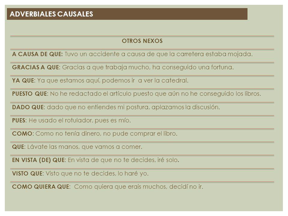 ADVERBIALES CAUSALES OTROS NEXOS