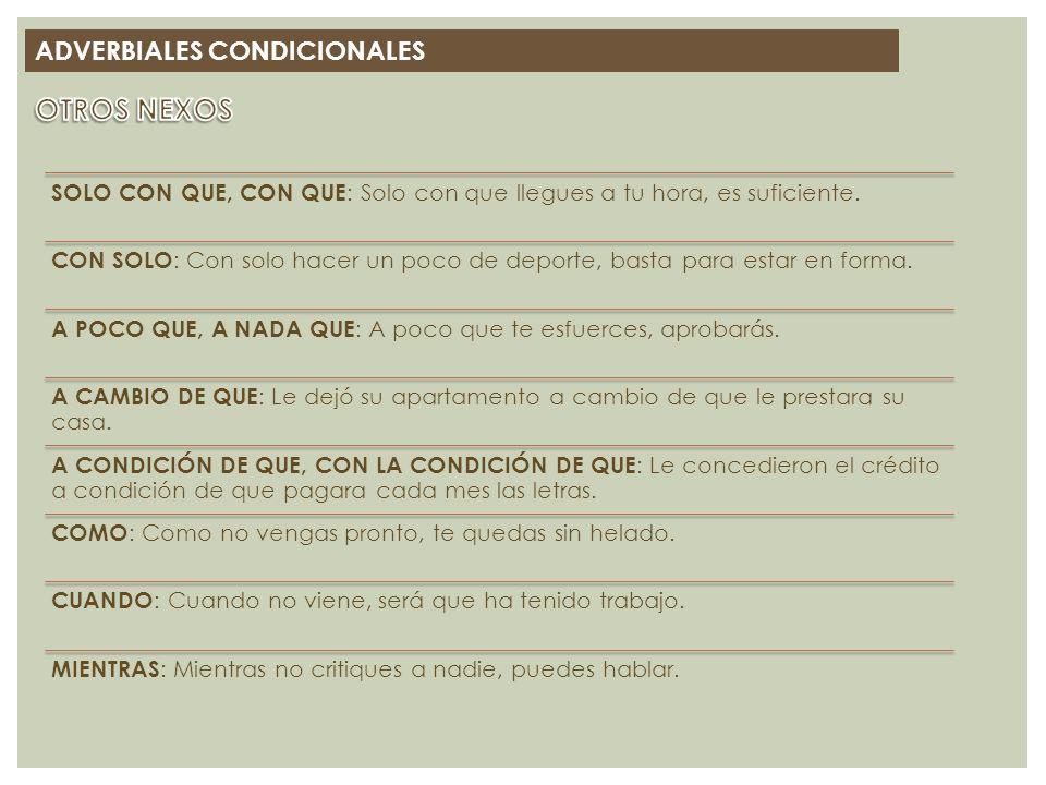 OTROS NEXOS ADVERBIALES CONDICIONALES