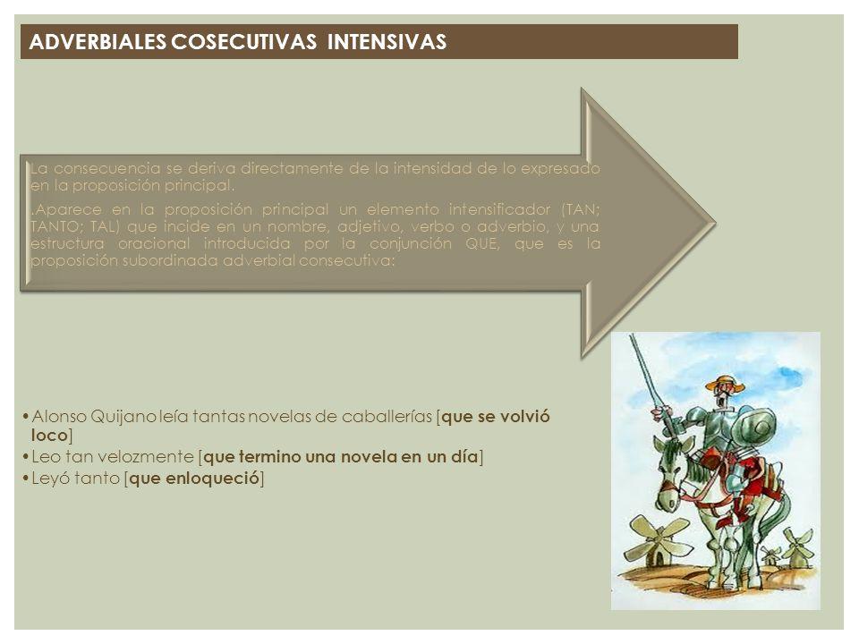 ADVERBIALES COSECUTIVAS INTENSIVAS